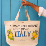 I DON'T NEED THERAPY,  I JUST NEED TO GO TO ITALY!