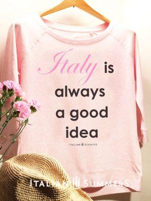 Sweatshirt ITALY IS ALWAYS A GOOD IDEA by italian Summers