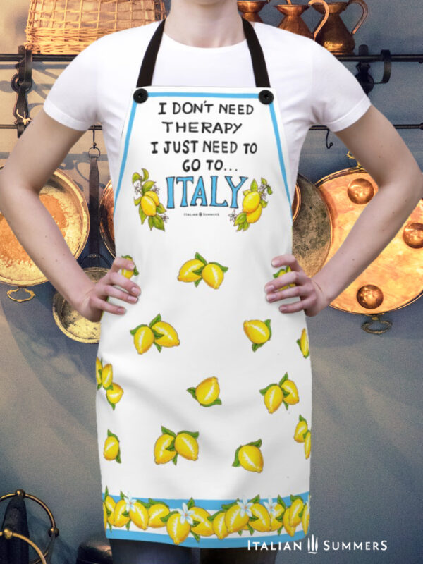 Apron I dont need Therapy I just need to go to ITALY by Italian Summers