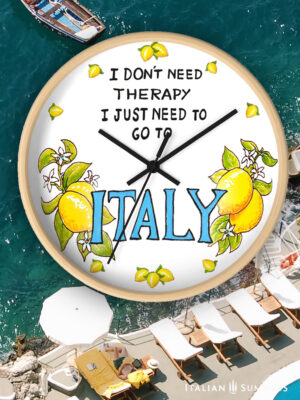 Clock I don't need therapy, I just need to go to Italy by Italian Summers