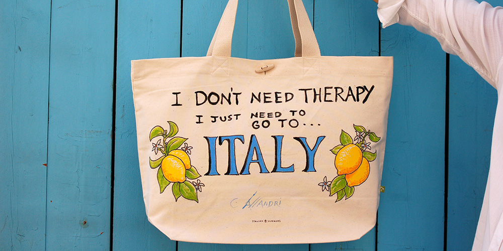 I don't need therapy, I just need to go to Italy. Bags and shirts