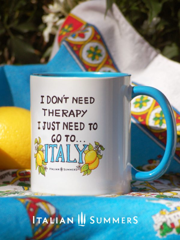 I don't need therapy, I just need to go to Italy mug by Italian Summers