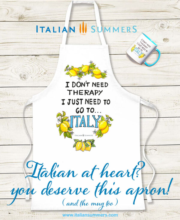 I DONT NEED THERAPY I just need to go to ITALY Apron, by Italian Summers.