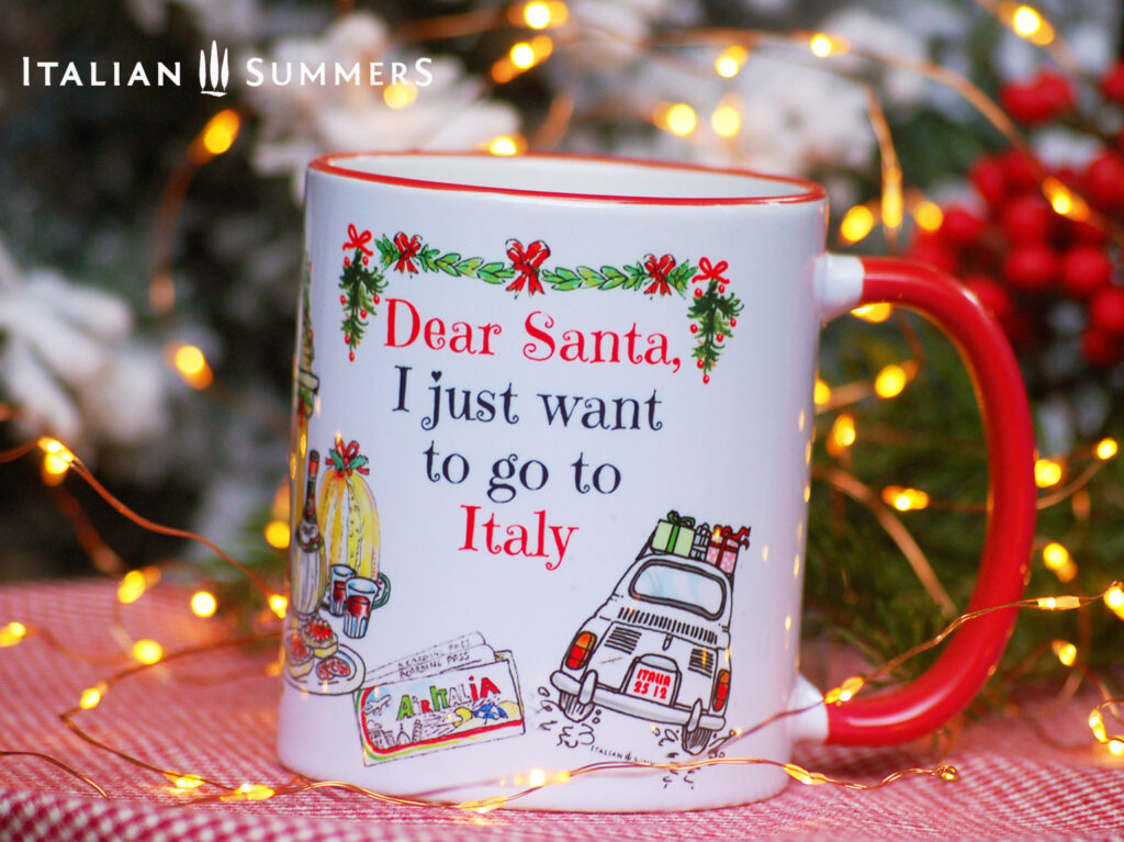 Italian Christmas mug I JUST WANT TO GO TO ITALYby Italian Summers