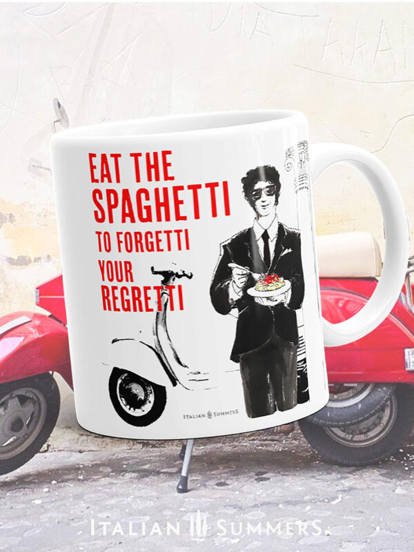 Mug EAT THE SPAGHETTI TO FORGETTI by Italian Summers