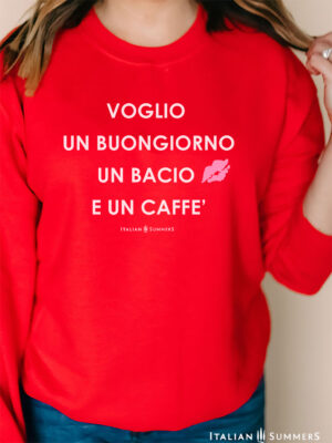 Sweatshirt VOGLIO UN BUONGIORNO -White on Red- by Italian Summers