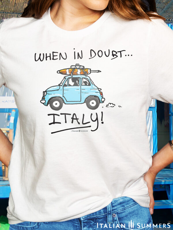 T-shirt Fiat500 When in Doubt, ITALY! by Italian Summers