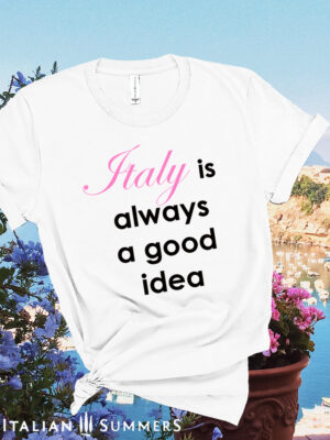 T-shirt Italy is always a good idea by Italian Summers