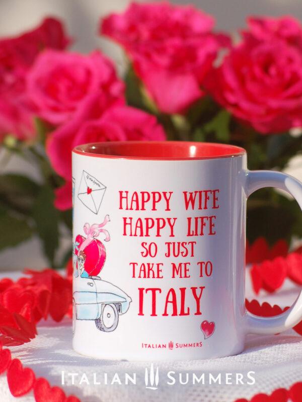 Valentine Mug HAPPY WIFE HAPPY LIFE by Italian Summers