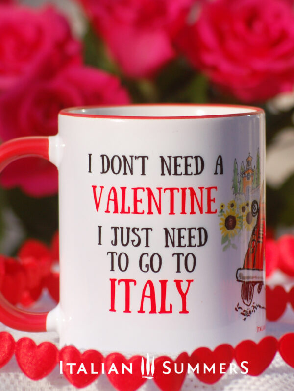 Valentine Mug I JUST NEED TO GO TO ITALY by Italian Summers by Italian Summers Valentine's day mugs by Italian Summers. Make your San Valentino more Italian with these original designer mugs!