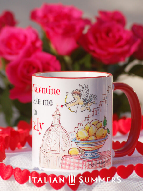 Valentine Mug JUST TAKE ME TO ITALY by Italian Summers.
