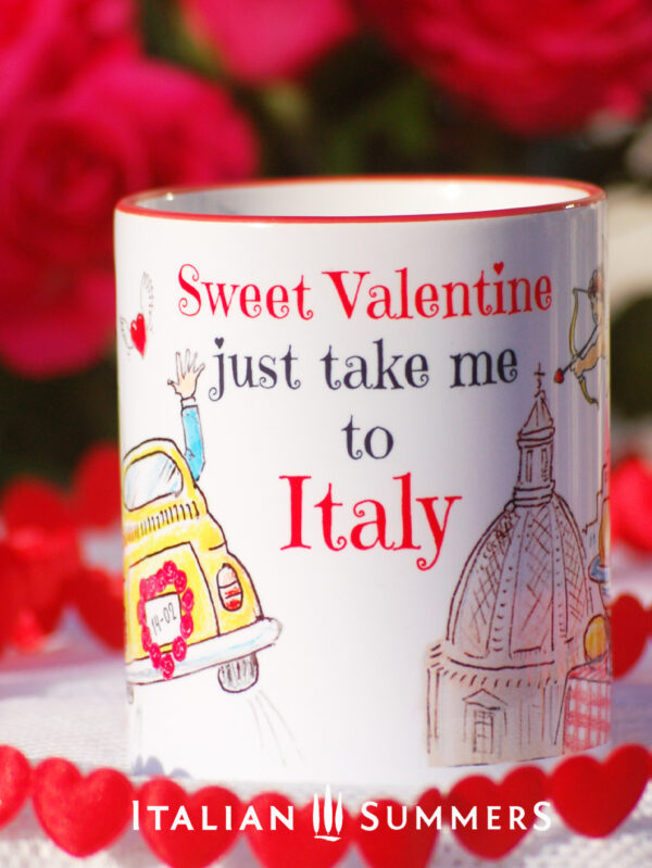 Valentine Mug JUST TAKE ME TO ITALY by Italian Summers o more Italian with these original designer mugs!