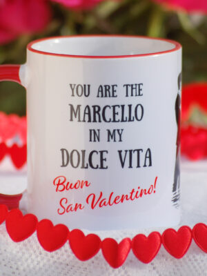 Valentine mug YOU ARE THE MARCELLO IN MY DOLCE VITA by Italian Summers